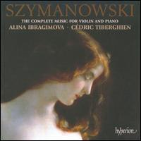 Szymanowski: The Complete Music for Violin & Piano - Alina Ibragimova (violin); Cédric Tiberghien (piano)