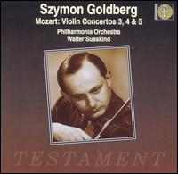 Szymon Goldberg: Mozart: Violin Concertos No.3, No.4, No.5 - Szymon Goldberg (violin); Walter S�sskind (conductor)