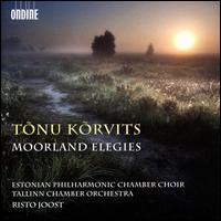 Tõnu Kõrvits: Moorland Elegies - Jaanika Kilgi (soprano); Marianne Pärna (alto); Estonian Philharmonic Chamber Choir (choir, chorus);...