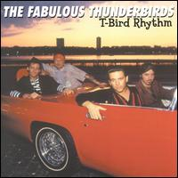 T-Bird Rhythm - The Fabulous Thunderbirds