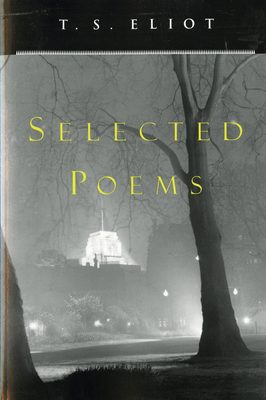 T. S. Eliot Selected Poems - Eliot, T S, Professor