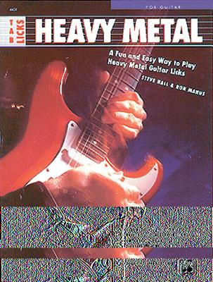 Tab Licks -- Heavy Metal: A Fun and Easy Way to Play Heavy Metal Guitar Licks - Hall, Steve, Mr., and Manus, Ron
