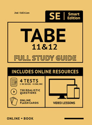 Tabe 11 & 12 Full Study Guide 2nd Edition: Complete Subject Review with Online Video Lessons, 4 Full Length Practice Tests Book + Online, 750 Realistic Questions, Plus Online Flashcards - Smart Edition (Creator)