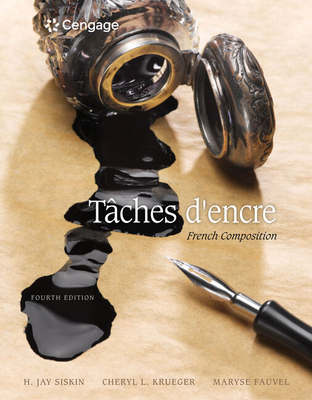 Taches d'encre: French Composition - Krueger, Cheryl, and Fauvel, Maryse, and Siskin, H.