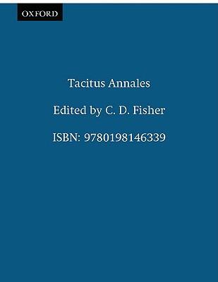Tacitus Annales - Tacitus, Cornelius, and Fisher, C.D. (Volume editor)