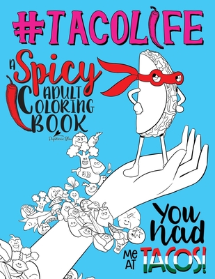 Taco Life: A Spicy Adult Coloring Book - Papeterie Bleu