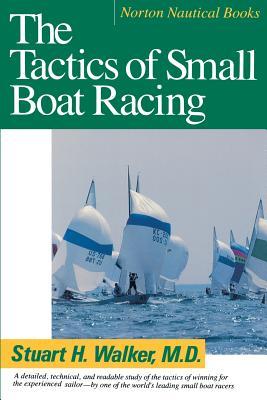 Tactics of Small Boat Racing (Revised) - Walker, Stuart H