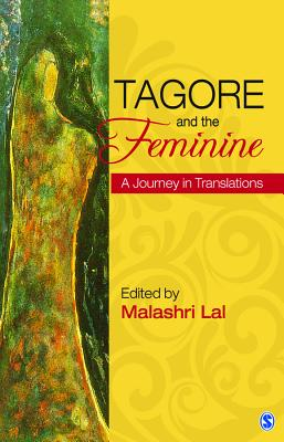 Tagore and the Feminine: A Journey in Translations - Lal, Malashri (Editor)