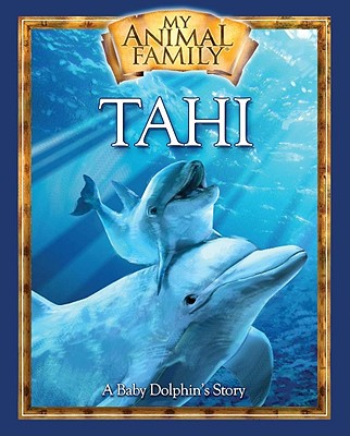 Tahi: A Baby Dolphin's Story - Duey, Kathleen