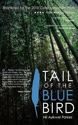Tail of the Blue Bird - Parkes, Nii Ayikwei