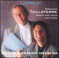 Tailleferre: Works for Violin and Piano - Bruno Mezzena (piano); Franco Mezzena (violin)