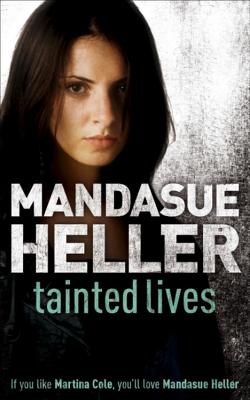 Tainted Lives - Heller, Mandasue