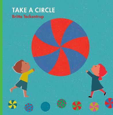 Take a Shape: Circle - Teckentrup, Britta
