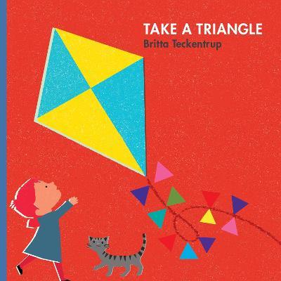 Take a Shape: Triangle - Teckentrup, Britta