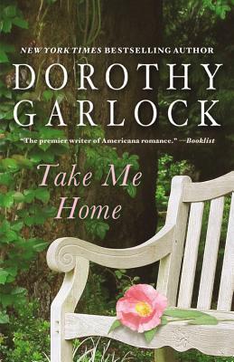 Take Me Home - Garlock, Dorothy