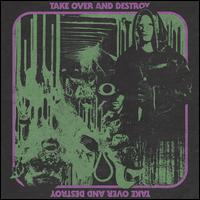 Take Over and Destroy - Take Over & Destroy
