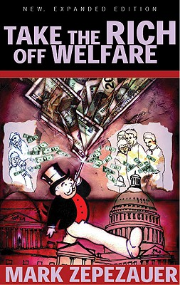 Take the Rich Off Welfare - Zepezauer, Mark