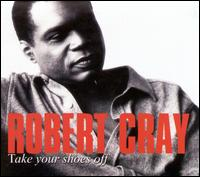 Take Your Shoes Off - Robert Cray