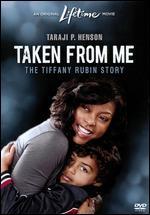 Taken from Me: The Tiffany Rubin Story - Gary Harvey