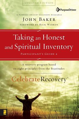 Taking an Honest and Spiritual Inventory - Baker, John, and Warren, Rick, D.Min. (Foreword by)