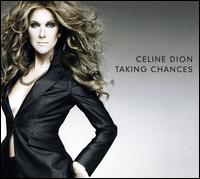 Taking Chances - Céline Dion