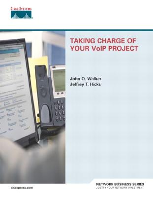 Taking Charge of Your Voip Project - Walker, John Q, and Hicks, Jeffrey T, and Michaud, Hillary
