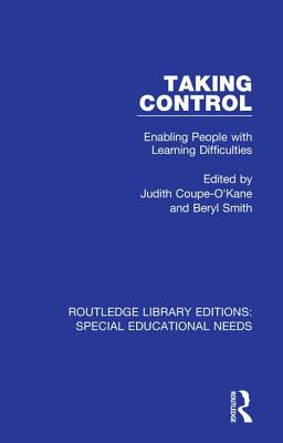 Taking Control: Enabling People with Learning Difficulties - Coupe-O'Kane, Judith (Editor), and Smith, Beryl (Editor)