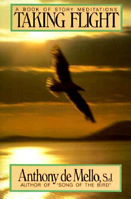 Taking Flight - De Mello, Anthony