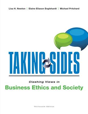 Taking Sides: Clashing Views in Business Ethics and Society - Newton, Lisa, and Englehardt, Elaine, and Pritchard, Michael