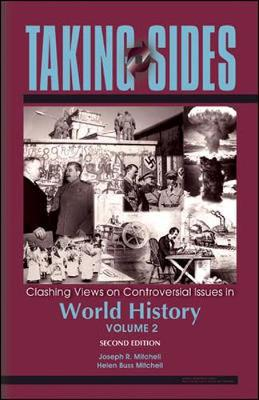 Taking Sides: Clashing Views in World History, Volume 2 - Mitchell, Joseph R (Editor), and Mitchell, Helen Buss (Editor)