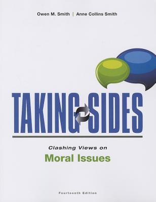 Taking Sides: Clashing Views on Moral Issues - Satris, Stephen, and Smith, Anne, and Smith, Owen