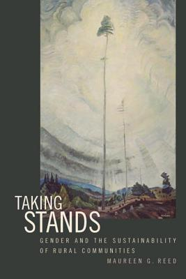 Taking Stands: Gender and the Sustainability of Rural Communities - Reed, Maureen G