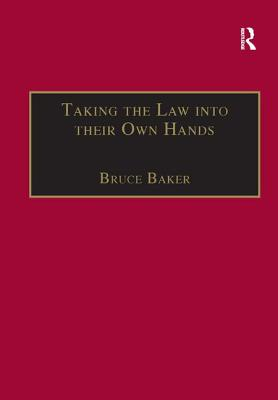 Taking the Law Into Their Own Hands: Lawless Law Enforcers in Africa - Baker, Bruce