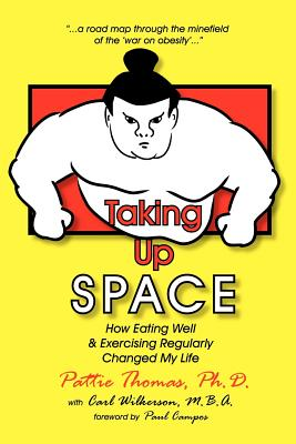 Taking Up Space - Thomas, Pattie, and Wilkerson, Carl, and Campos, Paul (Foreword by)