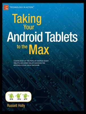 Taking Your Android Tablets to the Max - Holly, Russell