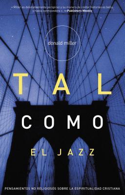 Tal Como El Jazz: Nonreligious Thoughts on Christian Spirituality - Miller, Donald