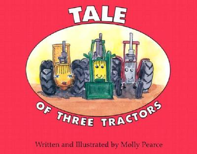 Tale of Three Tractors - Pearce, Molly