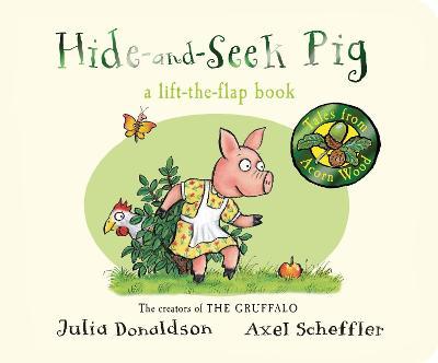 Tales from Acorn Wood: Hide-and-Seek Pig - Donaldson, Julia