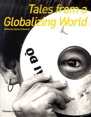 Tales from Globalizing World - Schwartz, Daniel (Editor)