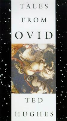 Tales from Ovid: 24 Passages from the Metamorphoses - Hughes, Ted