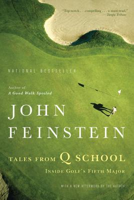 Tales from Q School: Inside Golf's Fifth Major - Feinstein