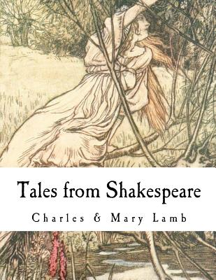 Tales from Shakespeare: William Shakespeare - Lamb, Charles, and Lamb, Mary