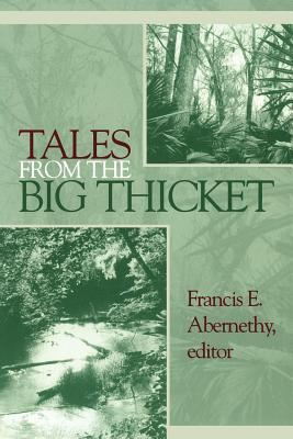 Tales from the Big Thicket - Abernethy, Francis Edward (Editor)