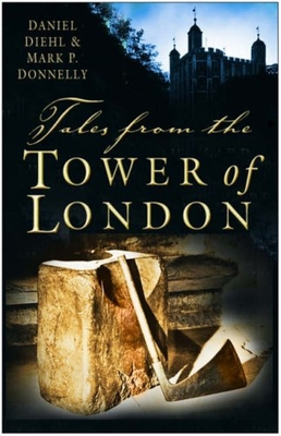 Tales from the Tower of London - Diehl, Daniel