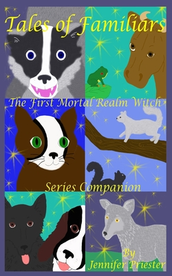 Tales of Familiars: The First Mortal Realm Witch Series Companion -