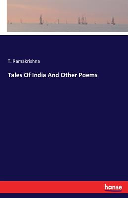 Tales Of India And Other Poems - Ramakrishna, T