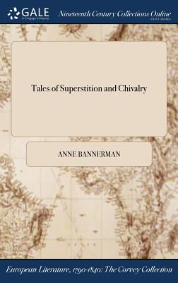 Tales of Superstition and Chivalry - Bannerman, Anne