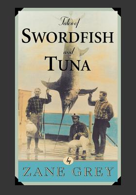 Tales of Swordfish and Tuna - Grey, Zane
