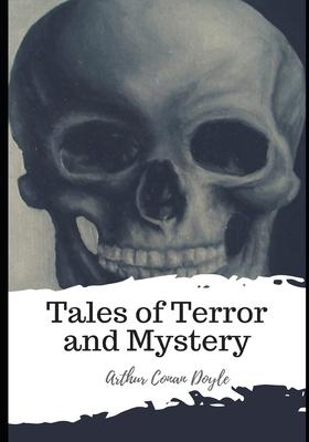 Tales of Terror and Mystery - Doyle, Arthur Conan, Sir