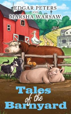 Tales of the Barnyard - Peters, Edgar, and Warsaw, Marsha